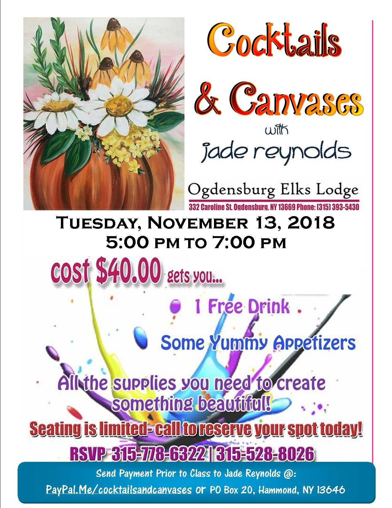 Join Jade Reynolds at the Lodge on November 13th from 5:00 to 7:00pm. $40 gets you a drink, appetizers and all supplies you need to reserve your spot today.   Limited seating. RSVP at 315-788-6322 or 315-528-8026
