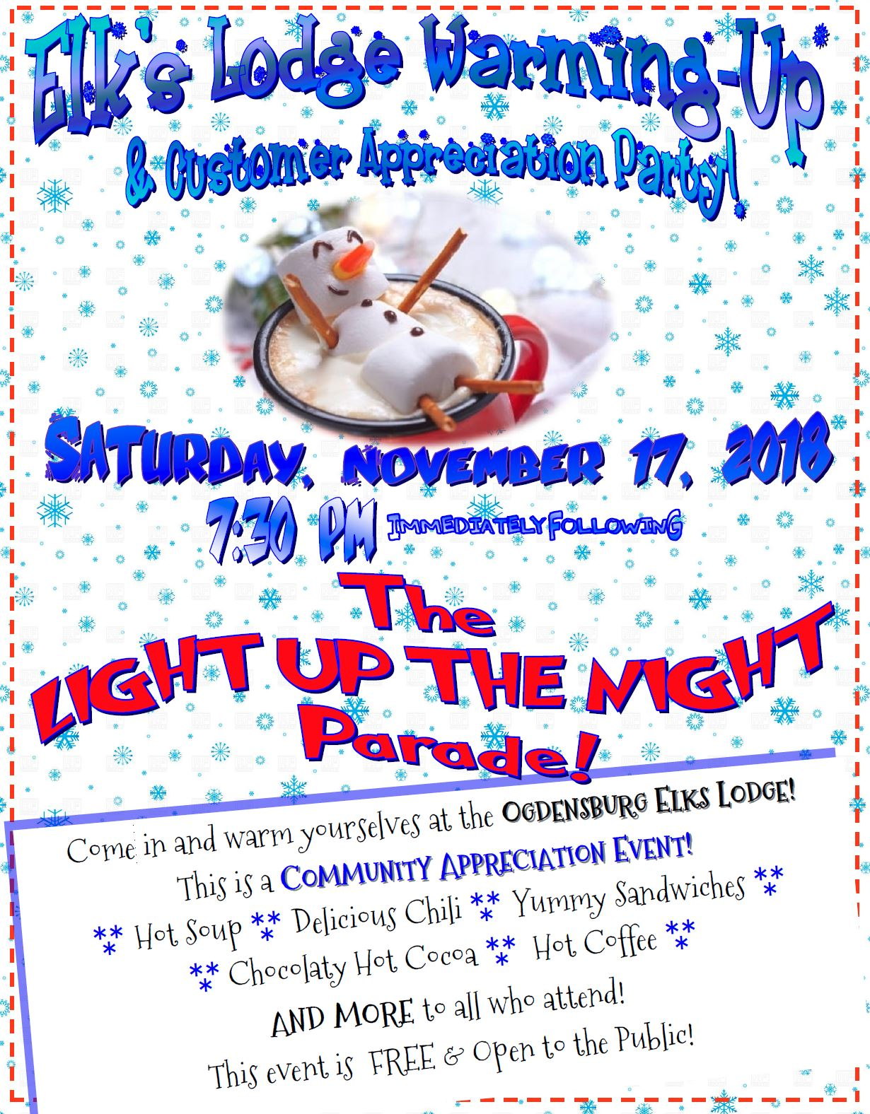 On Saturday, November 17, 2018, following the Light Up The Night Parade at 7:30! Come in and warm yourselves at the Ogdensburg Elks Lodge with hot soup, delicious chili, yummy sandwiches, chocolaty hot cocoa, hot coffee and more. Free and open to the public!